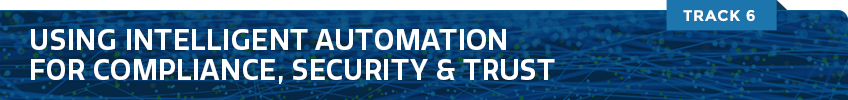 USING INTELLIGENT AUTOMATION FOR COMPLIANCE, SECURITY & TRUST
